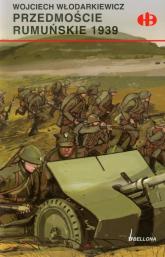 Przedmoście rumuńskie 1939 - Wojciech Włodarkiewicz | mała okładka