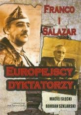 Franco i Salazar Europejscy dyktatorzy - Słęcki Maciej, Szklarski Bohdan | mała okładka