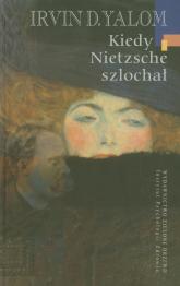 Kiedy Nietzsche szlochał - Yalom Irvin D. | mała okładka