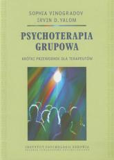 Psychoterapia grupowa Krótki przewodnik dla terapeutów - Vinogradov Sophia, Yalom Irvin D. | mała okładka