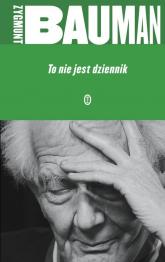 To nie jest dziennik - Zygmunt Bauman | mała okładka