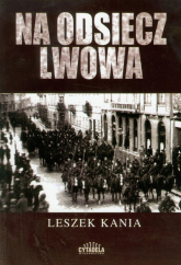 Na odsiecz Lwowa - Leszek Kania | mała okładka