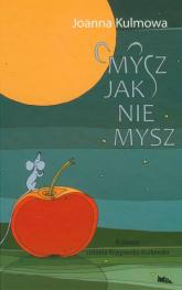 Mysz jak nie mysz /Mila - Joanna Kulmowa | mała okładka