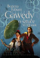 Dalsze gawędy o sztuce VI-XX wiek - Bożena Fabiani | mała okładka