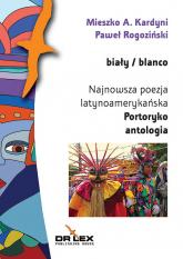 Biały / blanco Najnowsza poezja latynoamerykańska Portoryko antologia - Kardyni M. A, Rogoziński P.   mała okładka