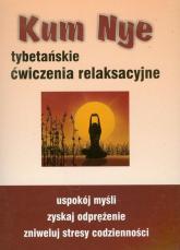 Kum Nye Tybetańskie ćwiczenia relaksacyjne - Mariusz Włoczysiak | mała okładka
