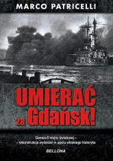 Umierać za Gdańsk - Marco Patricelli | mała okładka