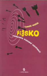 Fiasko Podręcznik nieudanej egzystencji - Tomasz Mazur | mała okładka