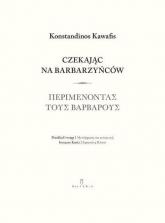 Czekając na barbarzyńców - Konstantinos Kawafis | mała okładka