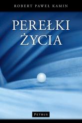Perełki życia - Kamin Robert Paweł | mała okładka