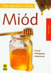 Miód dla zdrowia i urody - Detlef Mix | mała okładka