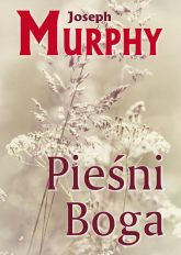 Pieśni Boga - Joseph Murphy | mała okładka