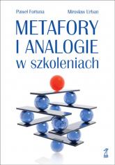 Metafory i analogie w szkoleniach - Fortuna Paweł, Urban Mirosław | mała okładka