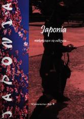 Japonia niekończące się odkrycie - Wiesława Regel | mała okładka