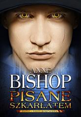 Pisane szkarłatem - Anne Bishop | mała okładka