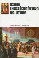 Dzieje chrześcijaństwa na Litwie -  | mała okładka