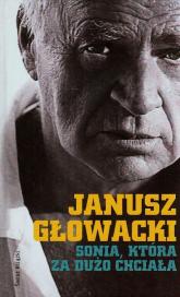Sonia która za dużo chciała Wybór opowiadań - Janusz Głowacki | mała okładka