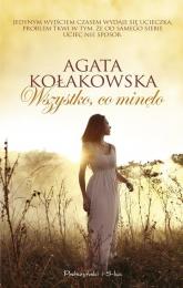 Wszystko co minęło - Agata Kołakowska | mała okładka