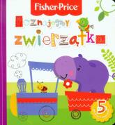 Fisher Price Poznajemy zwierzątka - Anna Wiśniewska   mała okładka