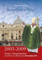 Świadkowie Boga Tom 1 Święci i Błogosławieni wyniesieni na ołtarze przez Benedykta XVI (2005 - 2009) - Zygmunt Podlejski | mała okładka
