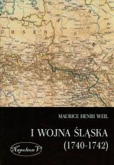 I wojna śląska 1740-1742 - Weil Maurice Henri | mała okładka