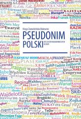 Pseudonim polski od czasów najdawniejszych do dziś - Kinga Zawodzińska-Bukowiec | mała okładka