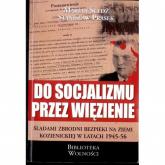 Do socjalizmu przez więzienie - zbiorowa Praca | mała okładka