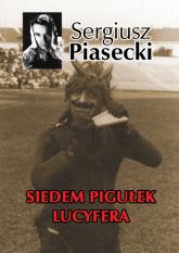 Siedem pigułek Lucyfera - Sergiusz Piasecki | mała okładka