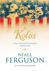 Kolos Cena amerykańskiego imperium - Niall Ferguson | mała okładka