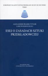 Esej o zasadach sztuki przekładowczej - Tytler Alexander Fraser | mała okładka