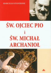 Św. Ojciec Pio i św. Michał Archanioł - Marcello Stanzione | mała okładka