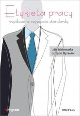 Etykieta pracy Współczesne najwyższe standardy - Jabłonowska Lidia, Myśliwiec Grzegorz   mała okładka