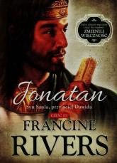 Jonatan Syn Saula przyjaciel Dawida Część 3 - Francine Rivers   mała okładka