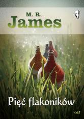 Pięć flakoników - M.R. James | mała okładka