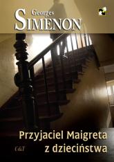 Przyjaciel Maigreta z dzieciństwa - Georges Simenon | mała okładka