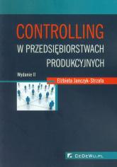 Controlling w przedsiębiorstwach produkcyjnych - Elżbieta Janczyk-Strzała | mała okładka