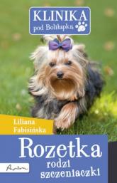 Klinika pod Boliłapką Rozetka rodzi szczeniaczki - Liliana Fabisińska | mała okładka