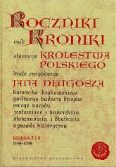 Roczniki czyli Kroniki sławnego Królestwa Polskiego Księga 5 i 6 1140-1240 - Jan Długosz | mała okładka