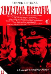 Zakazana historia 11 Churchil przeciwko Polsce - Leszek Pietrzak | mała okładka