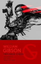 Trylogia Ciągu Neuromancer, Graf Zero, Mona Liza Turbo - William Gibson | mała okładka