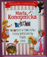 Biblioteczka przedszkolaka Maria Konopnicka dzieciom Pojedziemy w cudny kraj Stefek Burczymucha Pranie i inne - Maria Konopnicka | mała okładka