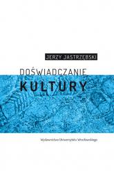 Doświadczanie kultury - Jerzy Jastrzębski | mała okładka