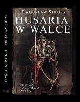 Husaria w walce - Radosław Sikora | mała okładka
