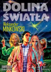 Dolina Światła - Aleksander Minkowski | mała okładka