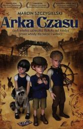 Arka Czasu - Marcin Szczygielski | mała okładka