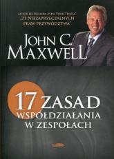 17 zasad współdziałania w zespołach - Maxwell John C. | mała okładka