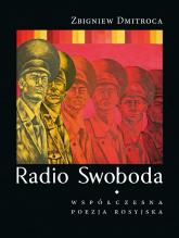 Radio Swoboda Współczesna poezja rosyjska - Zbigniew Dmitroca | mała okładka
