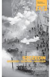 Szczecin Grudzień-Sierpień-Grudzień - Małgorzata Szejnert | mała okładka