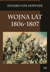 Wojna lat 1806-1807 Tom 3 - Eduard Hopfner | mała okładka