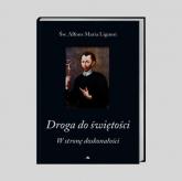 Droga do świętości W stronę doskonałości - Liguori Alfons Maria | mała okładka